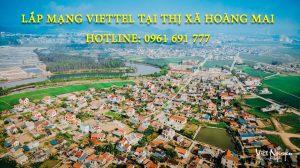 Lắp mạng viettel tại thị xã Hoàng Mai - Hotline: 0961 691 777